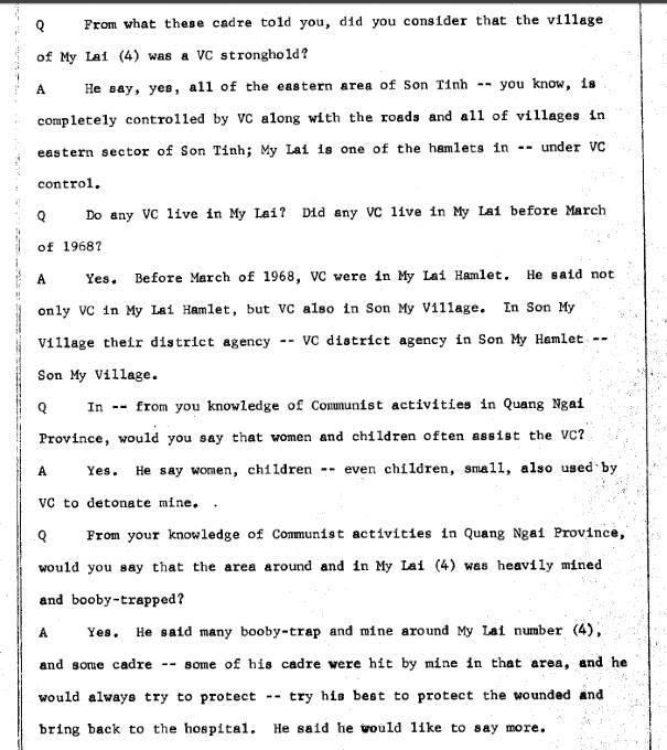 Đây là đoạn Mỹ phỏng vấn ông Tạ Linh Viên vào tháng 10 năm 1970, một tình báo của VNCH ở khu vực Quảng Ngãi. Ông ta xác định VC sử dụng đàn bà, con nít để giật mìn. Tất cả các gia đình ở khu vực Sơn Mỹ, Mỹ Lai đều có vũ khí và hoạt động như lính chính quy. http://www.vietnam.ttu.edu/virtualarchive/items.php?item=1540145001